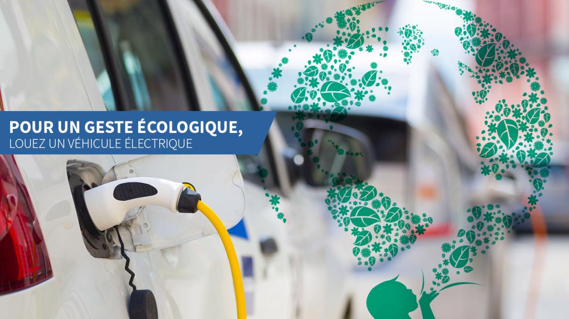 Pour un geste écologique, louez un véhicule électrique